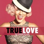 Pink – True Love ft. Lily Allen