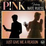 p!nk – P!nkJust Give Me A Reason (feat. Nate Ruess)