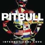 Pitbull ft. Chris Brown – International Love
