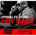 Pitbull Ft T-Pain – Hey Baby (Drop It To The Floor)