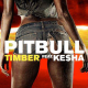 Pitbull – Timber ft. Ke$ha
