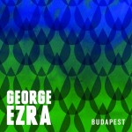George Ezra – Budapest