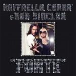 Raffaella Carrà & Bob Sinclar – Forte
