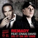 Remady ft Craig David – Do It Own My Own
