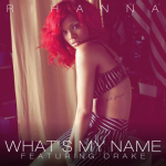 Rihanna Ft Drake – What's My Name?