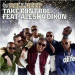 Roll Deep ft. Alesha dixon – Take Control