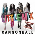 Little Mix (X Factor Uk Winners) – Cannonball