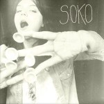 Soko – We Might Be Dead By Tomorrow
