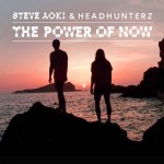 Steve Aoki & Headhunterz – The Power Of Now