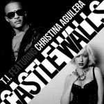 T.I ft Christina Aguilera – Castle Walls