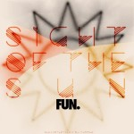 Fun. – Sight Of The Sun