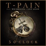T-Pain ft Wiz Khalifa & Lily Allen – 5 O'Clock