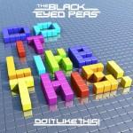 Black Eyed Peas – Do It Like This