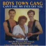 The Boys Town Gang – Can't Take My Eyes Off You