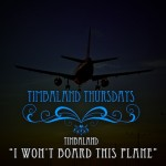Timbaland –  I Won't Board This Plane