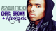 Chris Brown & Afrojack – As Your Friend