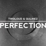 twoloud & Qulinez – Perfection