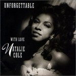 Natalie Cole & Nat King Cole – Unforgettable