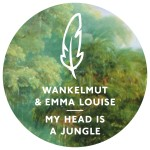 Wankelmut & Emma-Louise – My Head is a Jungle