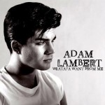 Adam Lambert – Whataya Want From Me