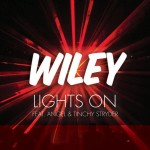 Wiley – Lights On ft. Angel & Tinchy Stryder