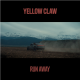 Yellow Claw – Run Away