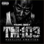 Young Jeezy – Talk To Me (Ft Freddie Gibbs & Eminem)