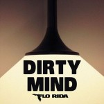 Flo Rida – Dirty Mind ft. Sam Martin