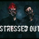 Twenty One Pilots – Stressed Out
