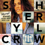 Sheryl Crow – No One Said It Would Be Easy