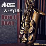 Ahzee & Faydee – Burn it Down