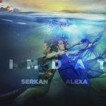 Serkan feat. Alexa – Imdat