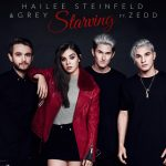 Hailee Steinfeld & Grey – Starving  (Ft. Zedd)