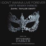 Taylor Swift & Zayn Malik – I Don't Wanna Live Forever