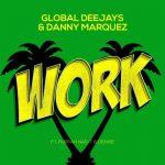 Global Deejays & Danny Marquez – Work