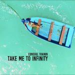 Consoul Trainin – Take Me To Infinity