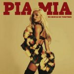 Pia Mia – We Should Be Together