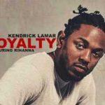 Kendrick Lamar – Loyalty feat. Rihanna