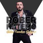 Rober Hatemo – Giden Candan Gidiyor