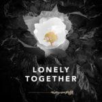Avicii – Lonely Together (ft.Rita Ora)