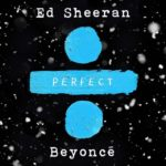 Ed Sheeran – Perfect Duet (ft. Beyonce)