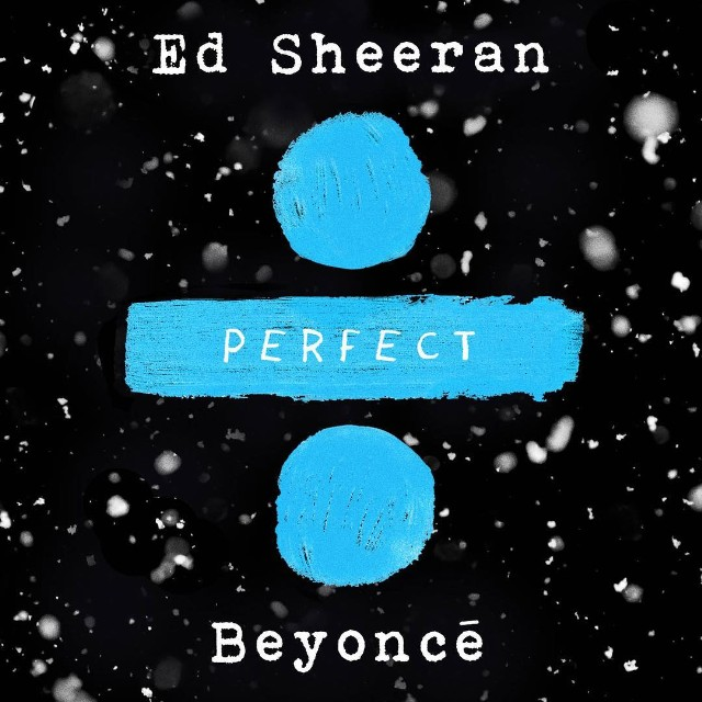 Ed Sheeran Perfect: Perfect Duet (ft. Beyonce