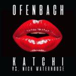 Ofenbach – Katchi vs. Nick Waterhouse