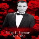 Rafet El Roman – Özledim