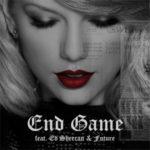 Taylor Swift – End Game ft. Ed Sheeran, Future