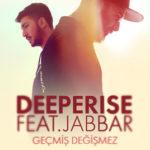 Deeperise – Geçmiş Değişmez (feat. Jabbar)