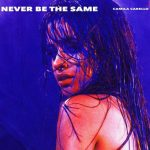 Camila Cabello – Never Be the Same
