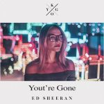 Kygo – You're Gone ft. Ed Sheeran