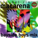 Los Del Rio – Macarena (Bayside Boys Mix)