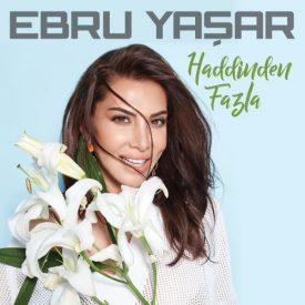 Ebru Yaşar – Kalmayacak